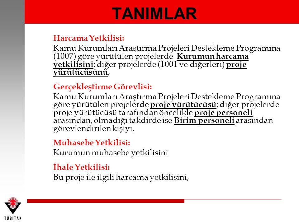 Harcama Yetkilisi: Kamu Kurumları Araştırma Projeleri Destekleme Programına (1007) göre yürütülen projelerde Kurumun harcama yetkilisini ; diğer proje