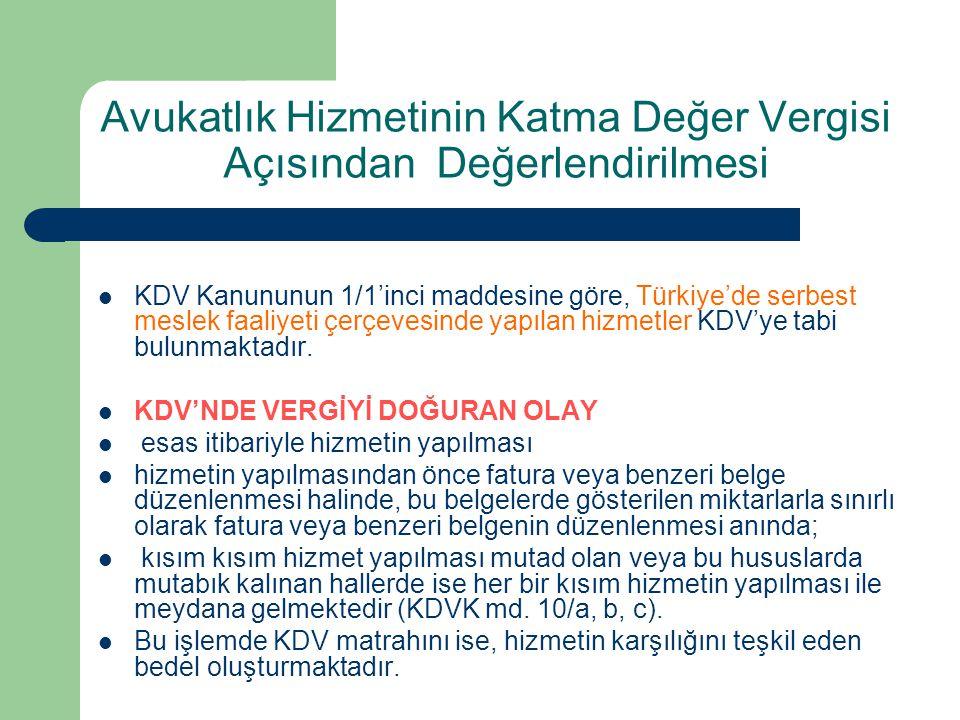 Avukatlık Hizmetinin Katma Değer Vergisi Açısından Değerlendirilmesi  KDV Kanununun 1/1'inci maddesine göre, Türkiye'de serbest meslek faaliyeti çerç