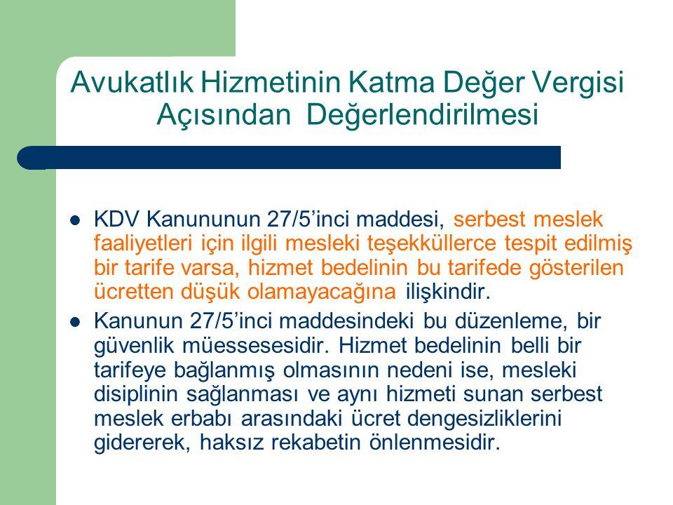 Avukatlık Hizmetinin Katma Değer Vergisi Açısından Değerlendirilmesi  KDV Kanununun 27/5'inci maddesi, serbest meslek faaliyetleri için ilgili meslek