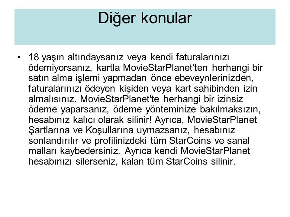 Diğer konular •18 yaşın altındaysanız veya kendi faturalarınızı ödemiyorsanız, kartla MovieStarPlanet'ten herhangi bir satın alma işlemi yapmadan önce