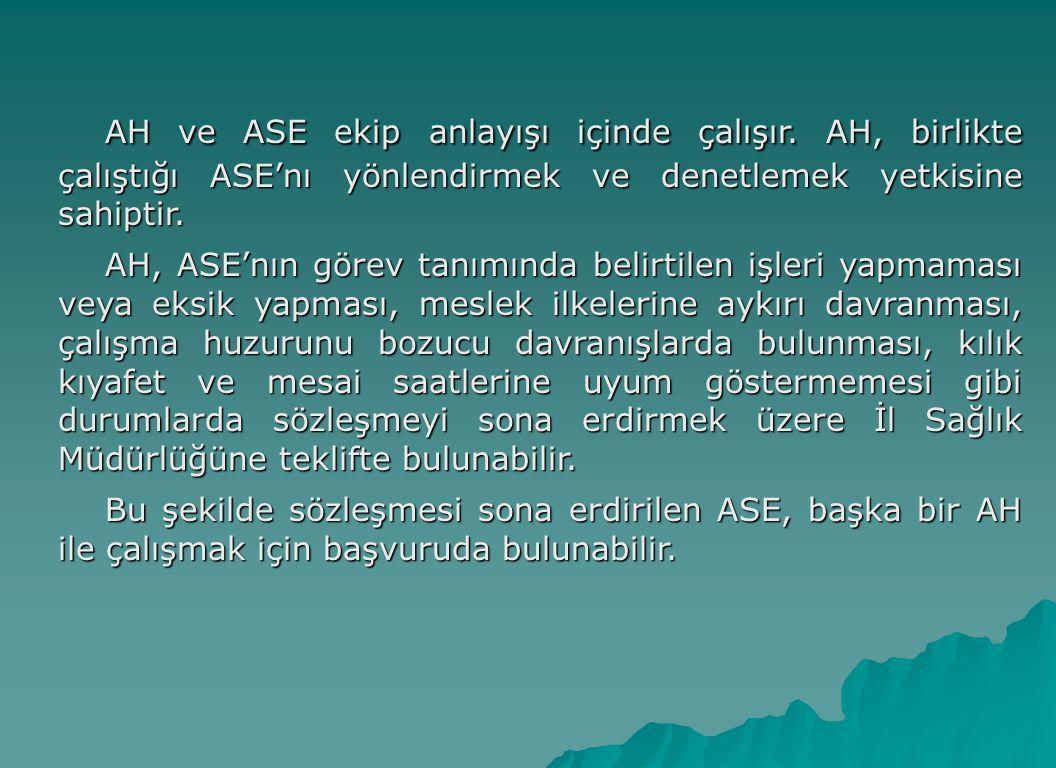 AH ve ASE ekip anlayışı içinde çalışır. AH, birlikte çalıştığı ASE'nı yönlendirmek ve denetlemek yetkisine sahiptir. AH, ASE'nın görev tanımında belir