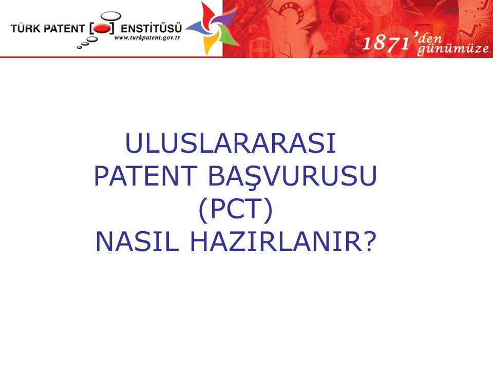 PCT Başvurusu - TPE Kabul Ofisi •Uluslararası Patent Başvurusu iki şekilde yapılabilir.