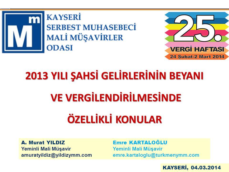 2013 YILI ŞAHSİ GELİRLERİNİN BEYANI VE VERGİLENDİRİLMESİ- A. MURAT YILDIZ & EMRE KARTALOĞLU 72