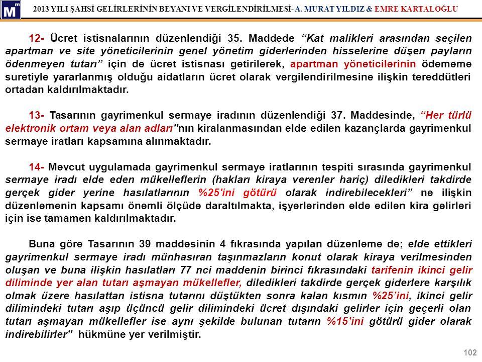 """2013 YILI ŞAHSİ GELİRLERİNİN BEYANI VE VERGİLENDİRİLMESİ- A. MURAT YILDIZ & EMRE KARTALOĞLU 102 12- Ücret istisnalarının düzenlendiği 35. Maddede """"Kat"""