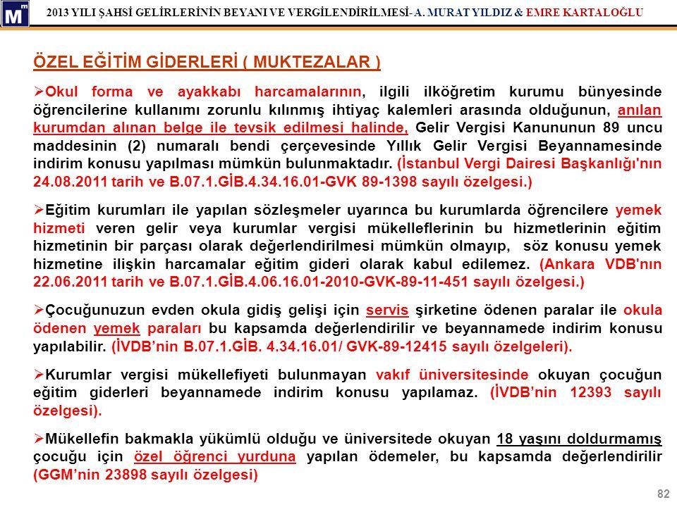 2013 YILI ŞAHSİ GELİRLERİNİN BEYANI VE VERGİLENDİRİLMESİ- A. MURAT YILDIZ & EMRE KARTALOĞLU 82 ÖZEL EĞİTİM GİDERLERİ ( MUKTEZALAR )  Okul forma ve ay
