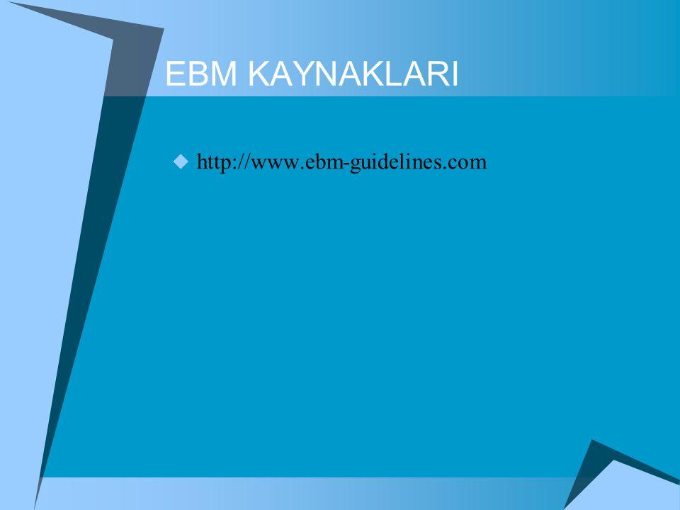 EBM KAYNAKLARI  http://www.ebm-guidelines.com