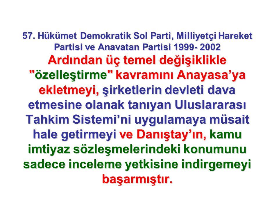 57. Hükümet Demokratik Sol Parti, Milliyetçi Hareket Partisi ve Anavatan Partisi 1999- 2002 Ardından üç temel değişiklikle