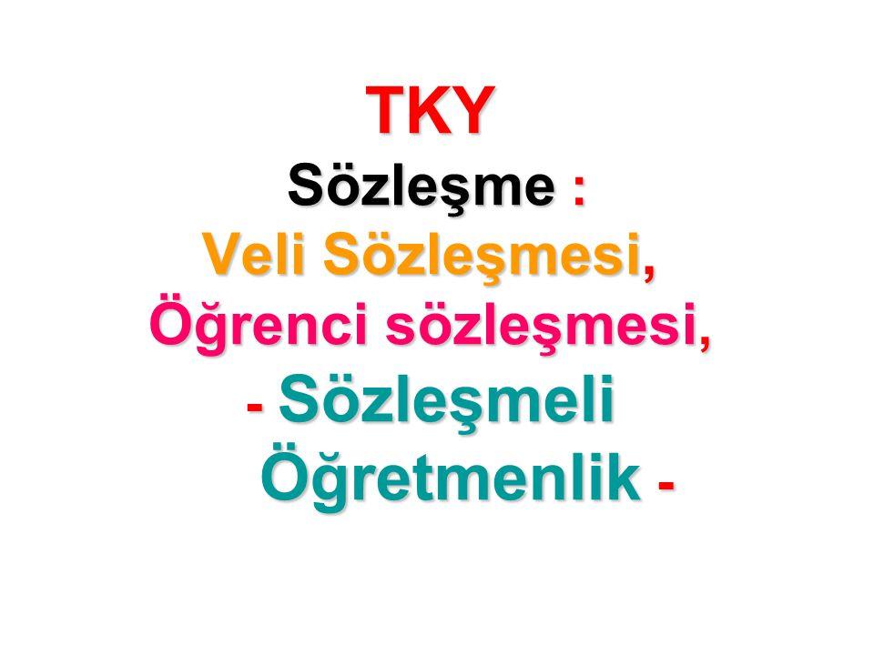TKY Sözleşme : Veli Sözleşmesi, Öğrenci sözleşmesi, - Sözleşmeli Öğretmenlik -