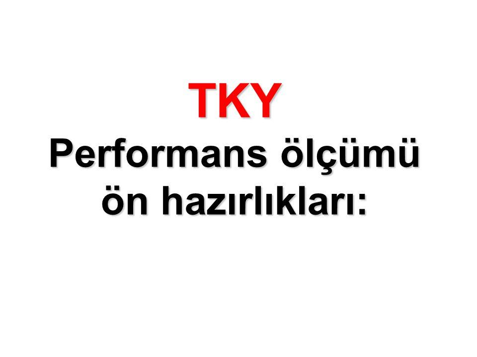 TKY Performans ölçümü ön hazırlıkları: