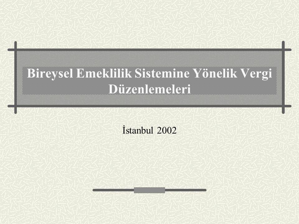 Bireysel Emeklilik Sistemine Yönelik Vergi Düzenlemeleri İstanbul 2002