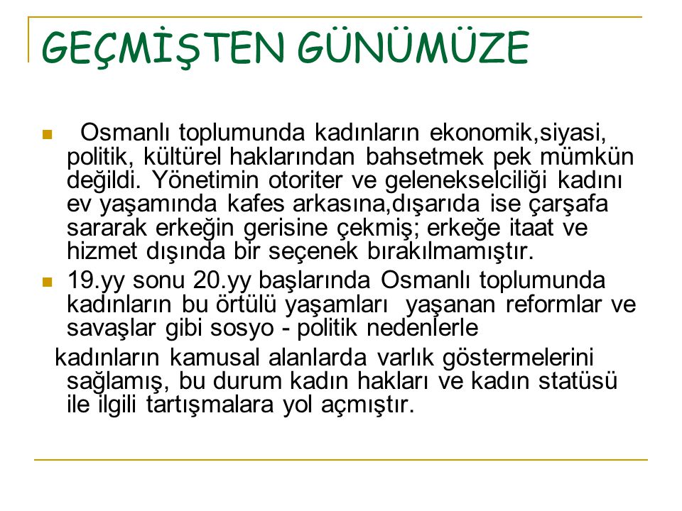 Türkiyede Kadının Çalışmanın önündeki engeller  Kadın çalışma yaşamına katılımında ilk olarak cinsiyetçi iş bölümünün engeline takılır.