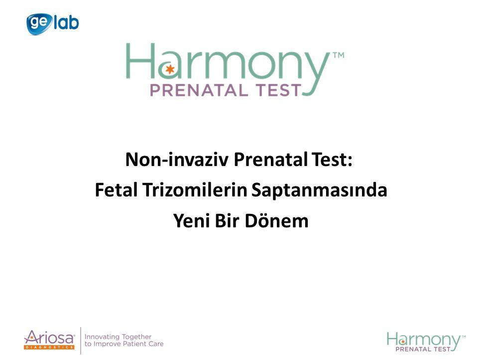 Non-invaziv Prenatal Test: Fetal Trizomilerin Saptanmasında Yeni Bir Dönem