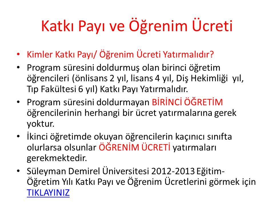 Katkı Payı ve Öğrenim Ücreti • Kimler Katkı Payı/ Öğrenim Ücreti Yatırmalıdır.