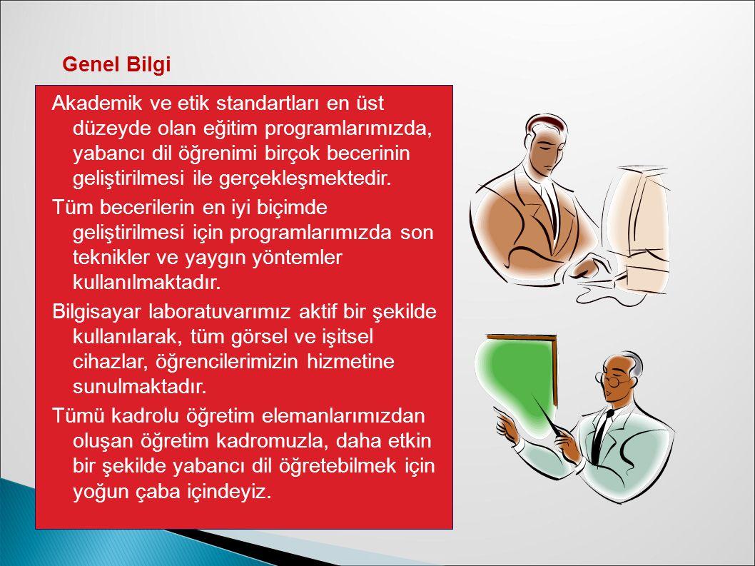 Akademik ve etik standartları en üst düzeyde olan eğitim programlarımızda, yabancı dil öğrenimi birçok becerinin geliştirilmesi ile gerçekleşmektedir.