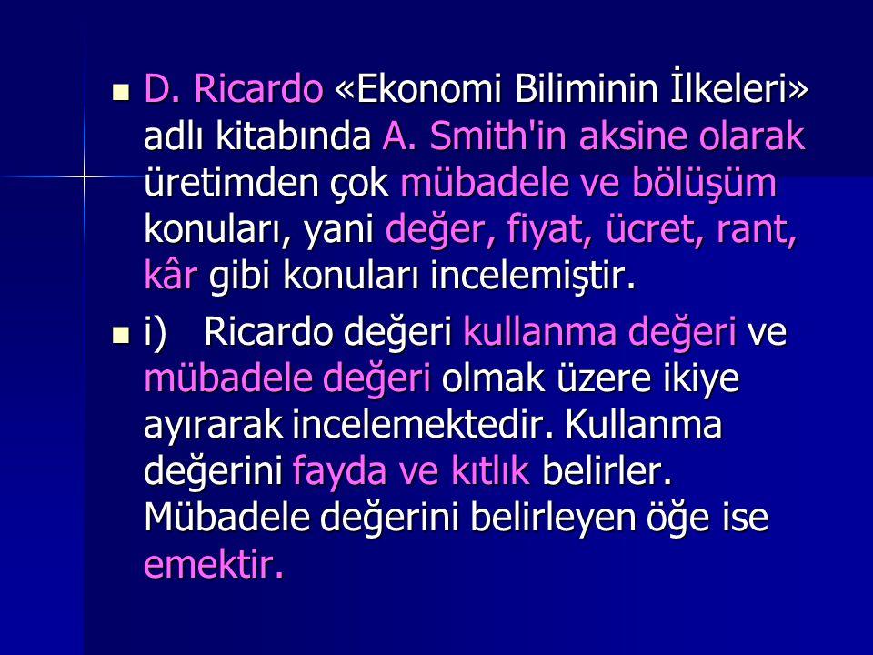  D.Ricardo «Ekonomi Biliminin İlkeleri» adlı kitabında A.