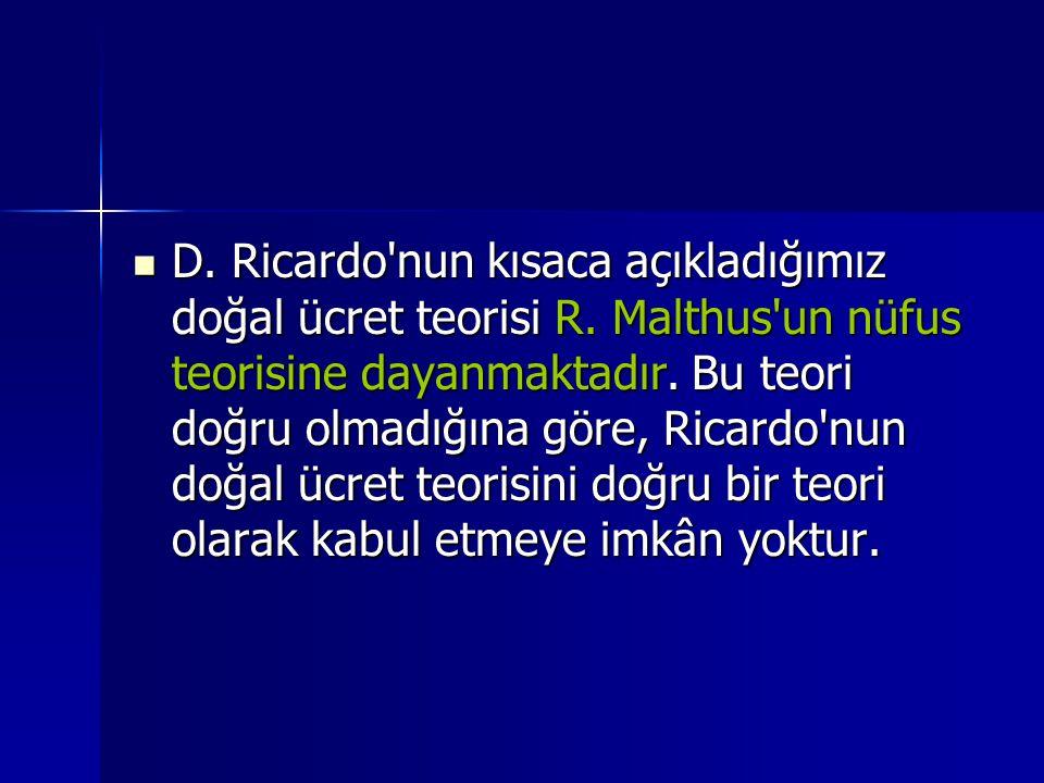  D.Ricardo nun kısaca açıkladığımız doğal ücret teorisi R.