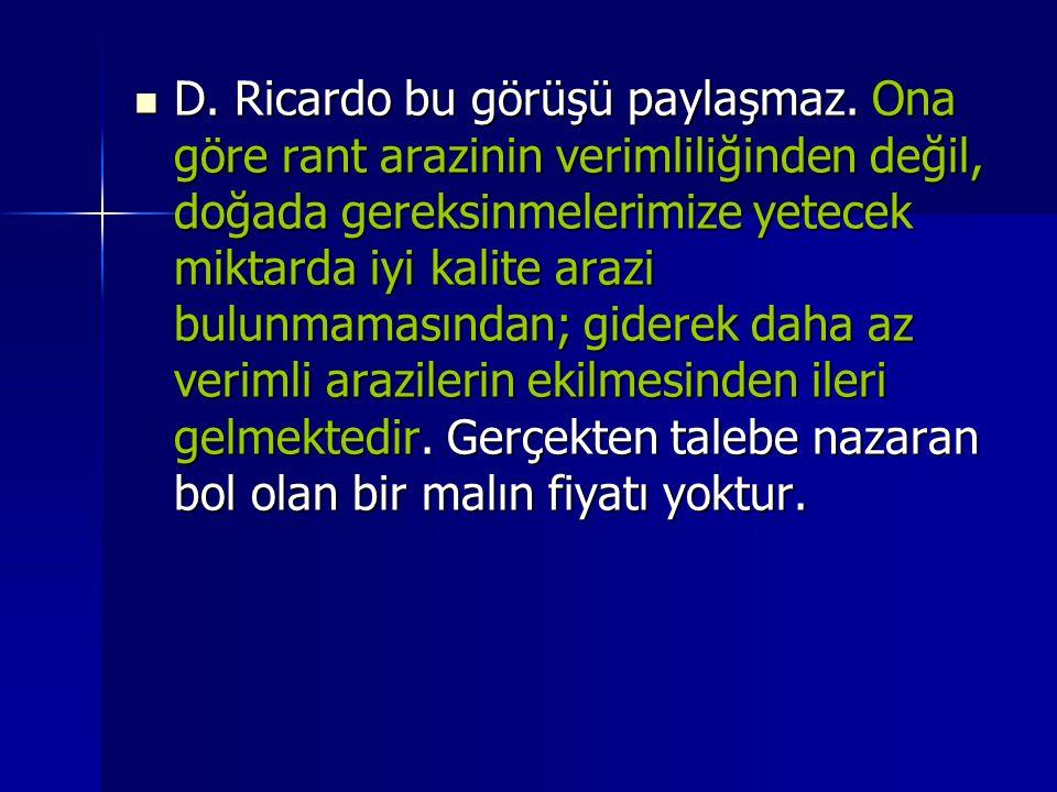  D.Ricardo bu görüşü paylaşmaz.