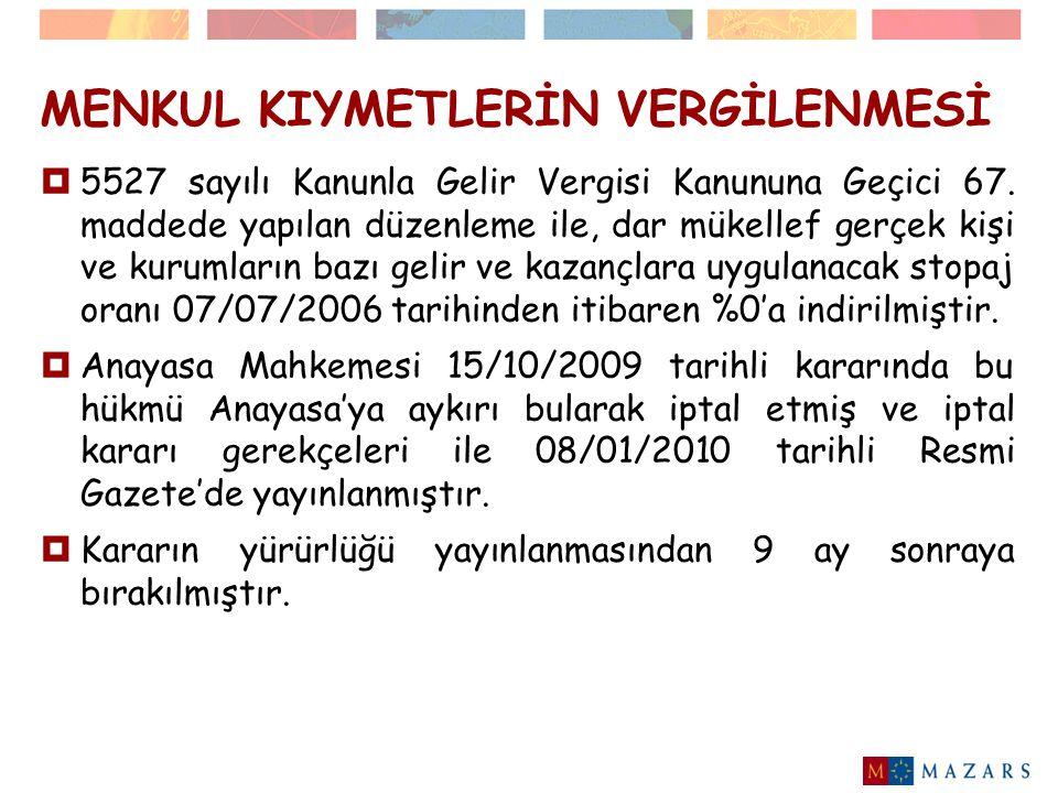 MENKUL KIYMETLERİN VERGİLENMESİ  6009 sayılı Kanunla Geçici 67.