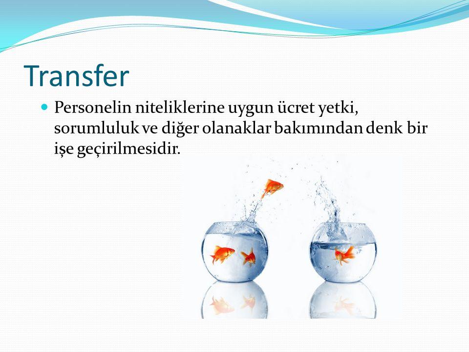  Transfer türleri  Üretim transferleri  Yer değiştirme  Çok yönlü transferler  Vardiya transferleri  İyileştirici transfer