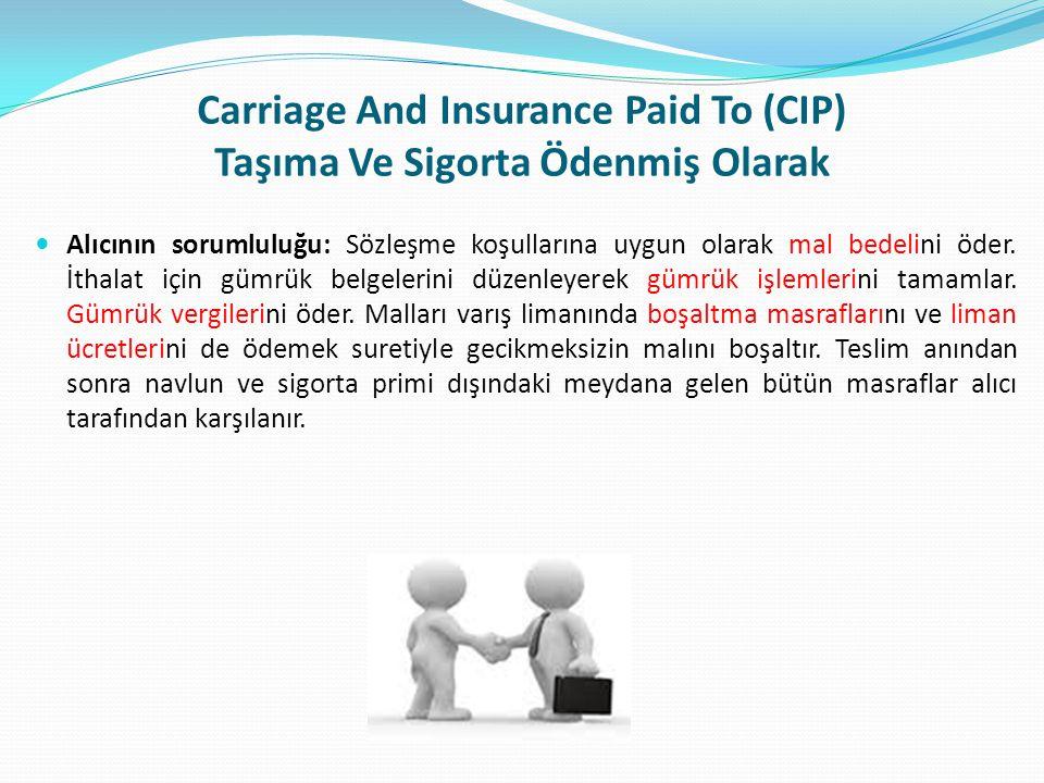  Alıcının sorumluluğu: Sözleşme koşullarına uygun olarak mal bedelini öder. İthalat için gümrük belgelerini düzenleyerek gümrük işlemlerini tamamlar.