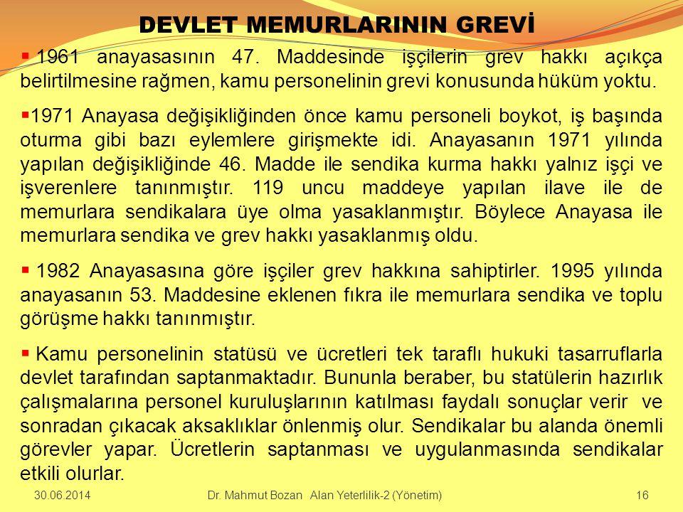 DEVLET MEMURLARININ GREVİ  1961 anayasasının 47. Maddesinde işçilerin grev hakkı açıkça belirtilmesine rağmen, kamu personelinin grevi konusunda hükü