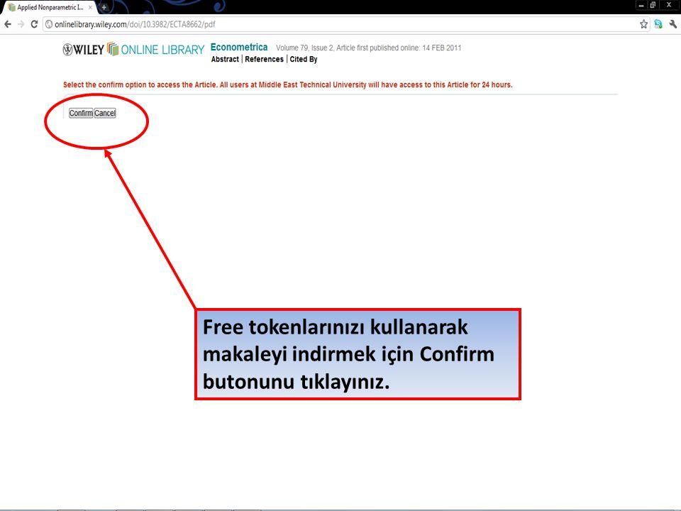 Free tokenlarınızı kullanarak makaleyi indirmek için Confirm butonunu tıklayınız.