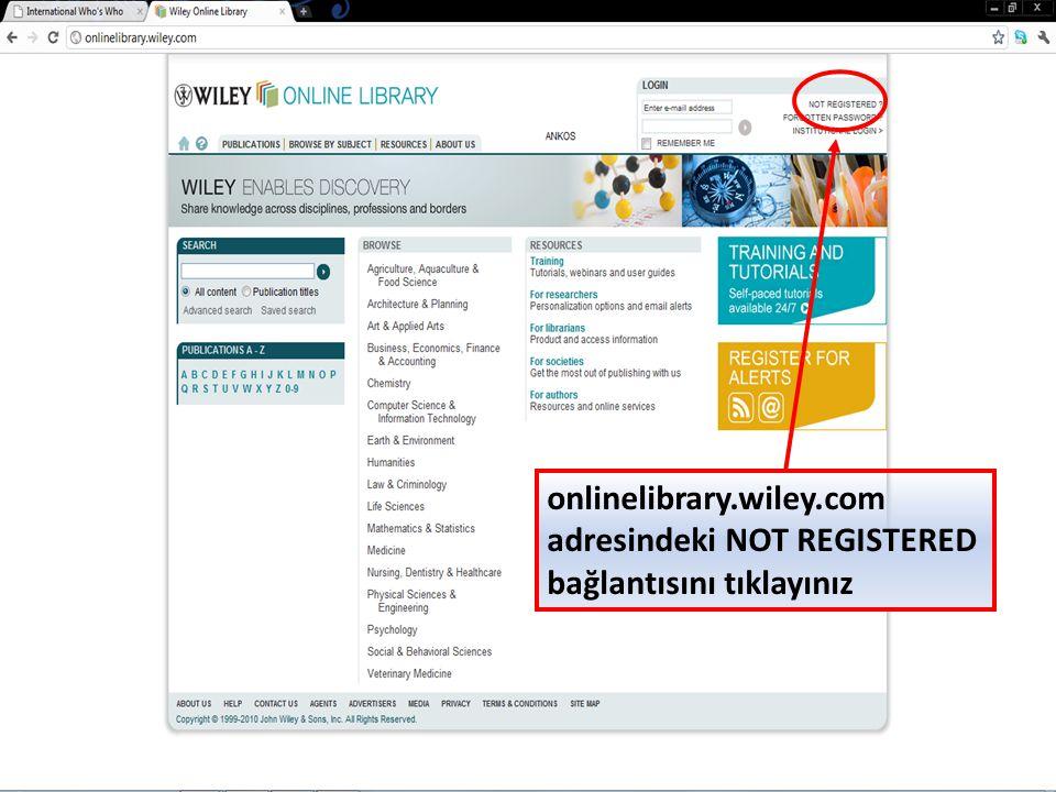 onlinelibrary.wiley.com adresindeki NOT REGISTERED bağlantısını tıklayınız