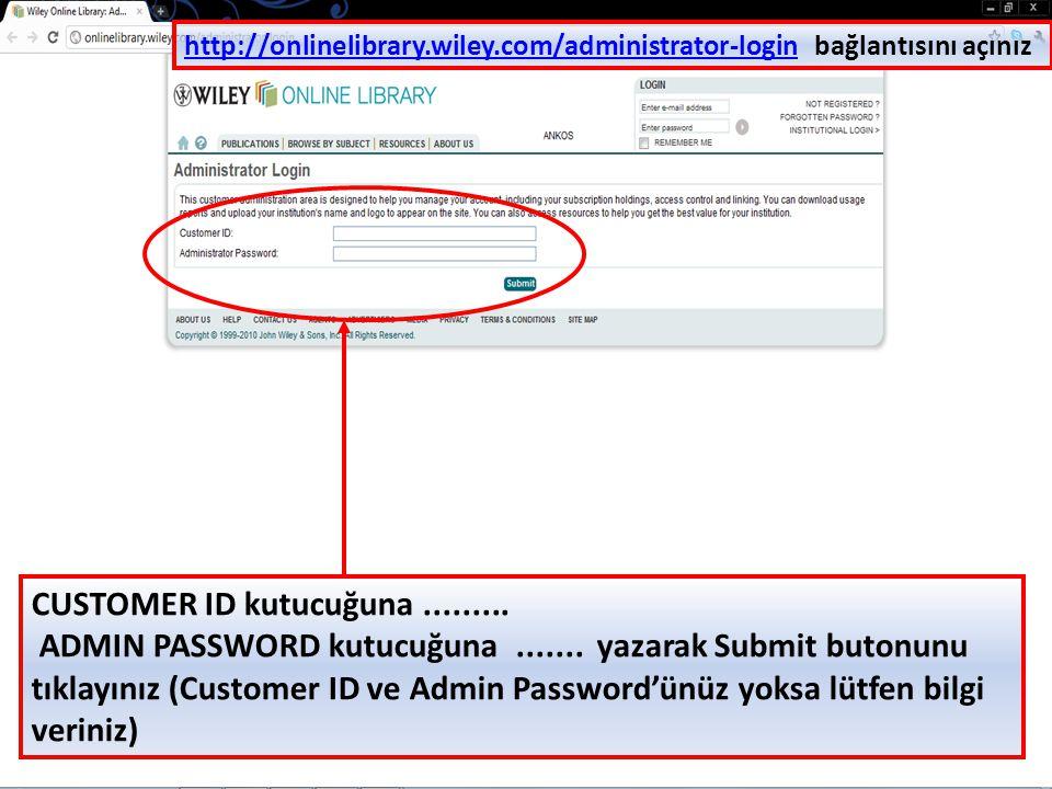 http://onlinelibrary.wiley.com/administrator-loginhttp://onlinelibrary.wiley.com/administrator-login bağlantısını açınız CUSTOMER ID kutucuğuna.......