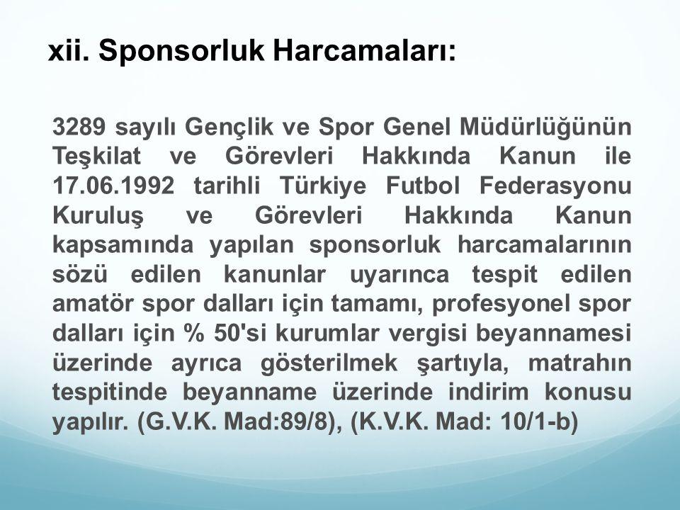 xii. Sponsorluk Harcamaları: 3289 sayılı Gençlik ve Spor Genel Müdürlüğünün Teşkilat ve Görevleri Hakkında Kanun ile 17.06.1992 tarihli Türkiye Futbol