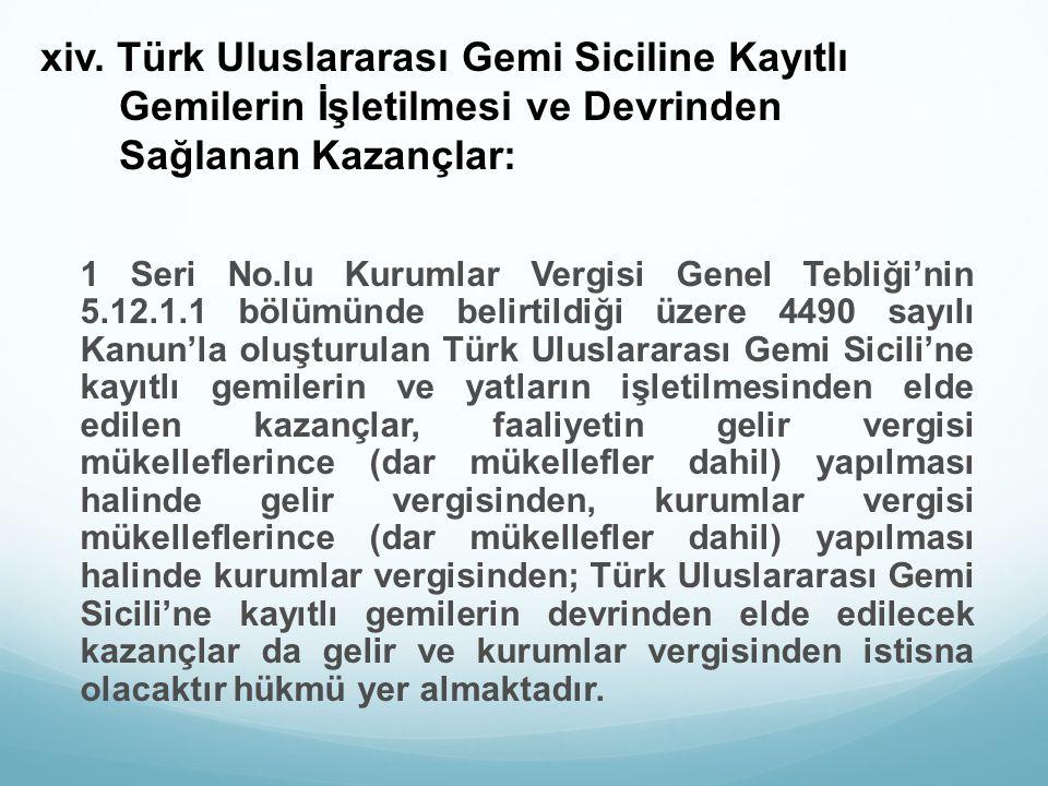 xiv. Türk Uluslararası Gemi Siciline Kayıtlı Gemilerin İşletilmesi ve Devrinden Sağlanan Kazançlar: 1 Seri No.lu Kurumlar Vergisi Genel Tebliği'nin 5.