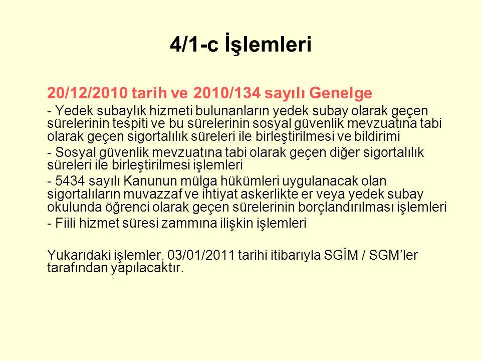 4/1-c İşlemleri 20/12/2010 tarih ve 2010/134 sayılı Genelge - Yedek subaylık hizmeti bulunanların yedek subay olarak geçen sürelerinin tespiti ve bu s