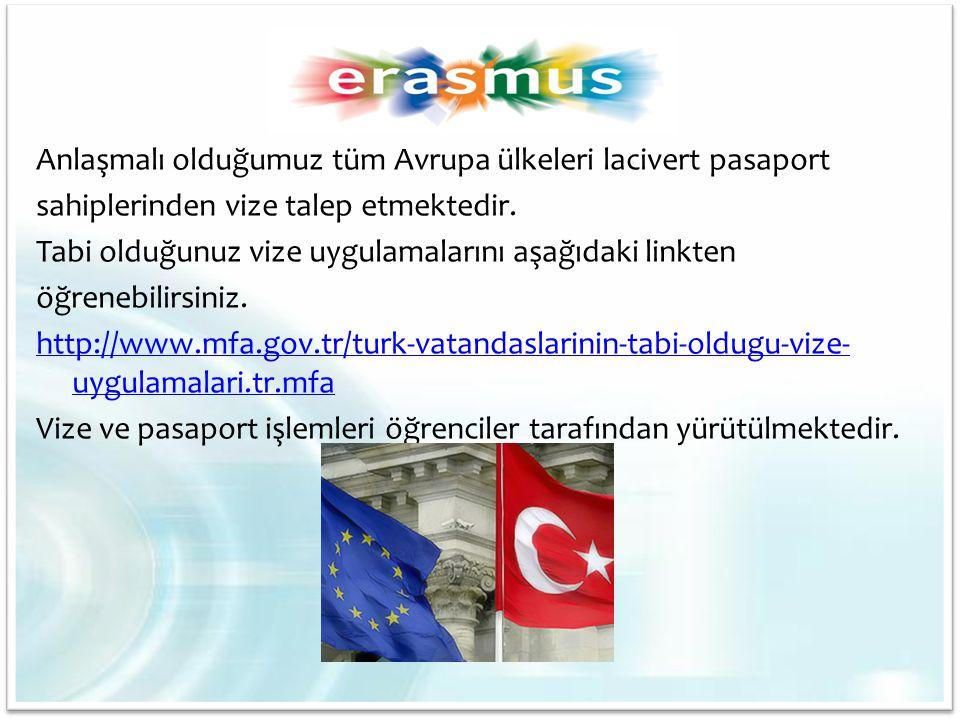 Anlaşmalı olduğumuz tüm Avrupa ülkeleri lacivert pasaport sahiplerinden vize talep etmektedir. Tabi olduğunuz vize uygulamalarını aşağıdaki linkten öğ