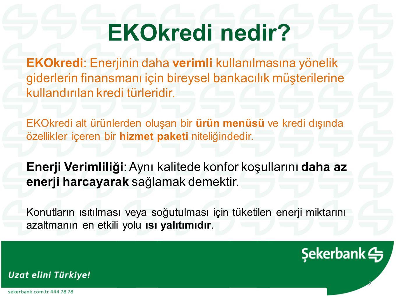 EKOkredi: Enerjinin daha verimli kullanılmasına yönelik giderlerin finansmanı için bireysel bankacılık müşterilerine kullandırılan kredi türleridir. E