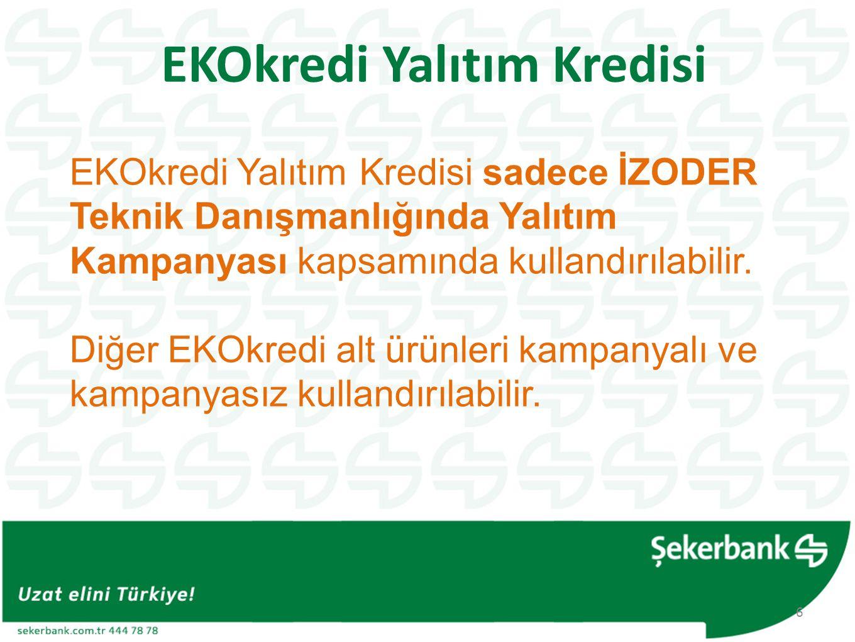 EKOkredi ile müşterilere sağladığımız diğer avantajlar •Kaliteli Malzeme ile Kaliteli Uygulayıcı Firmalara, İZODER'in ücretsiz kontrolünde, yalıtım yaptırılır.