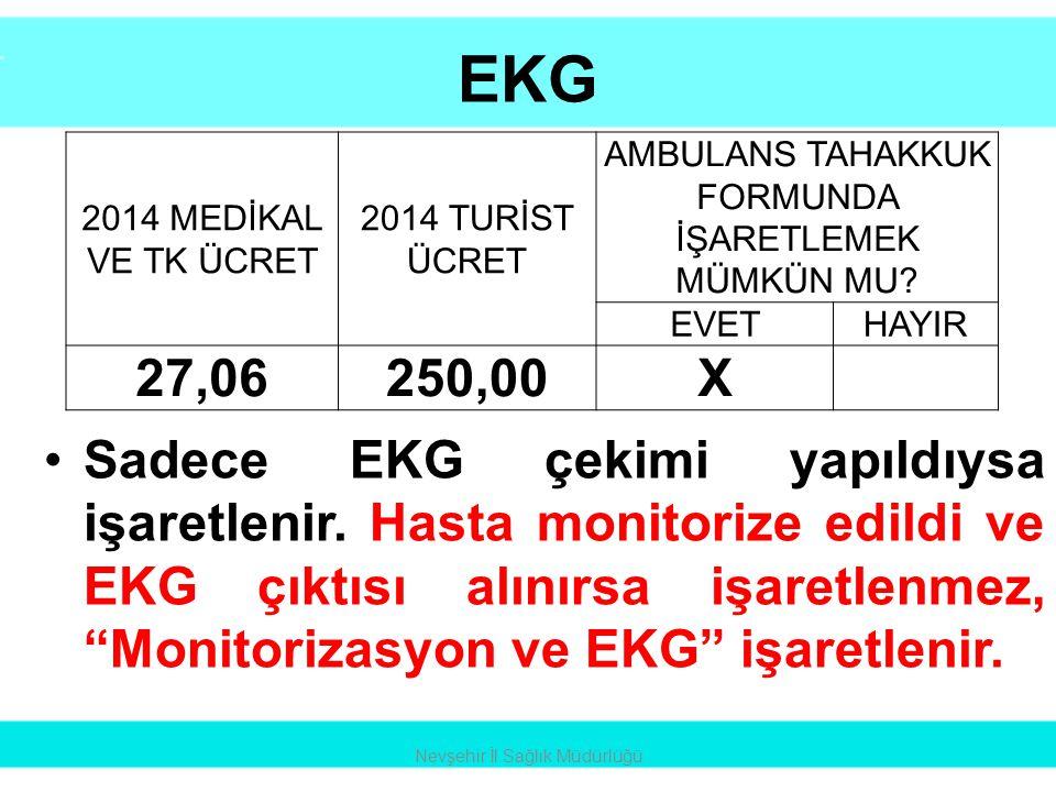 """EKG •Sadece EKG çekimi yapıldıysa işaretlenir. Hasta monitorize edildi ve EKG çıktısı alınırsa işaretlenmez, """"Monitorizasyon ve EKG"""" işaretlenir. Nevş"""