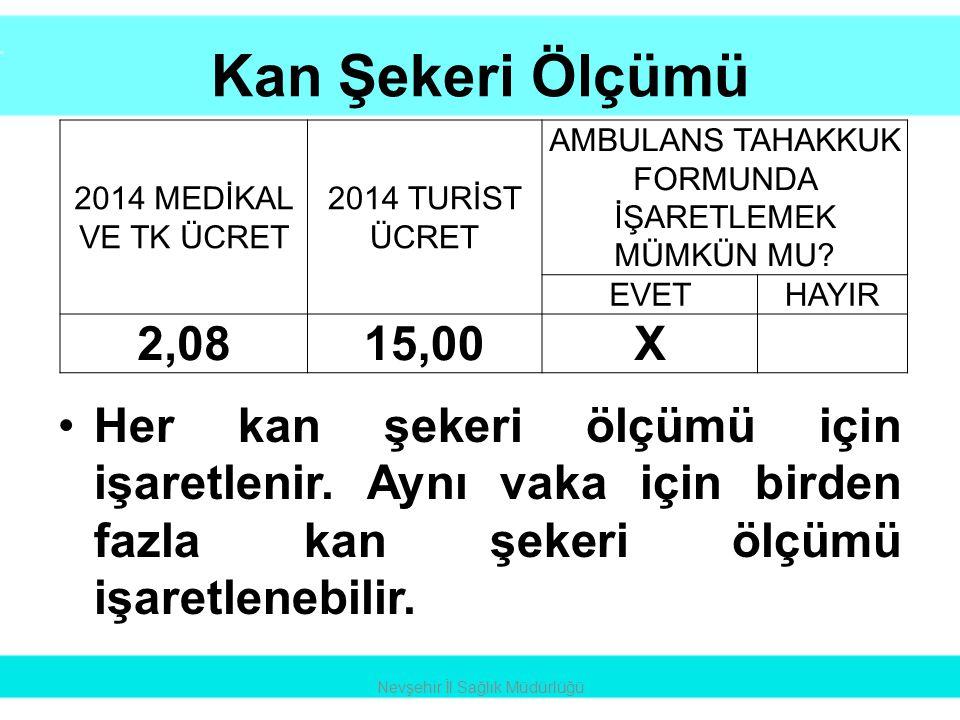 Kan Şekeri Ölçümü •Her kan şekeri ölçümü için işaretlenir. Aynı vaka için birden fazla kan şekeri ölçümü işaretlenebilir. Nevşehir İl Sağlık Müdürlüğü
