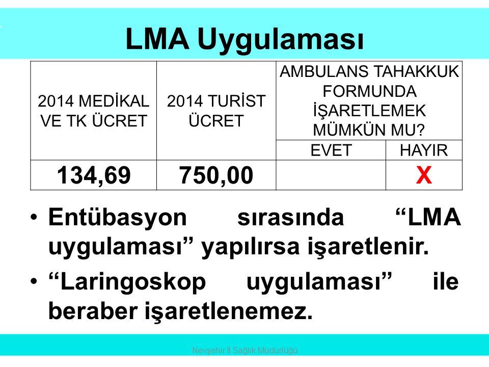 """LMA Uygulaması •Entübasyon sırasında """"LMA uygulaması"""" yapılırsa işaretlenir. •""""Laringoskop uygulaması"""" ile beraber işaretlenemez. Nevşehir İl Sağlık M"""