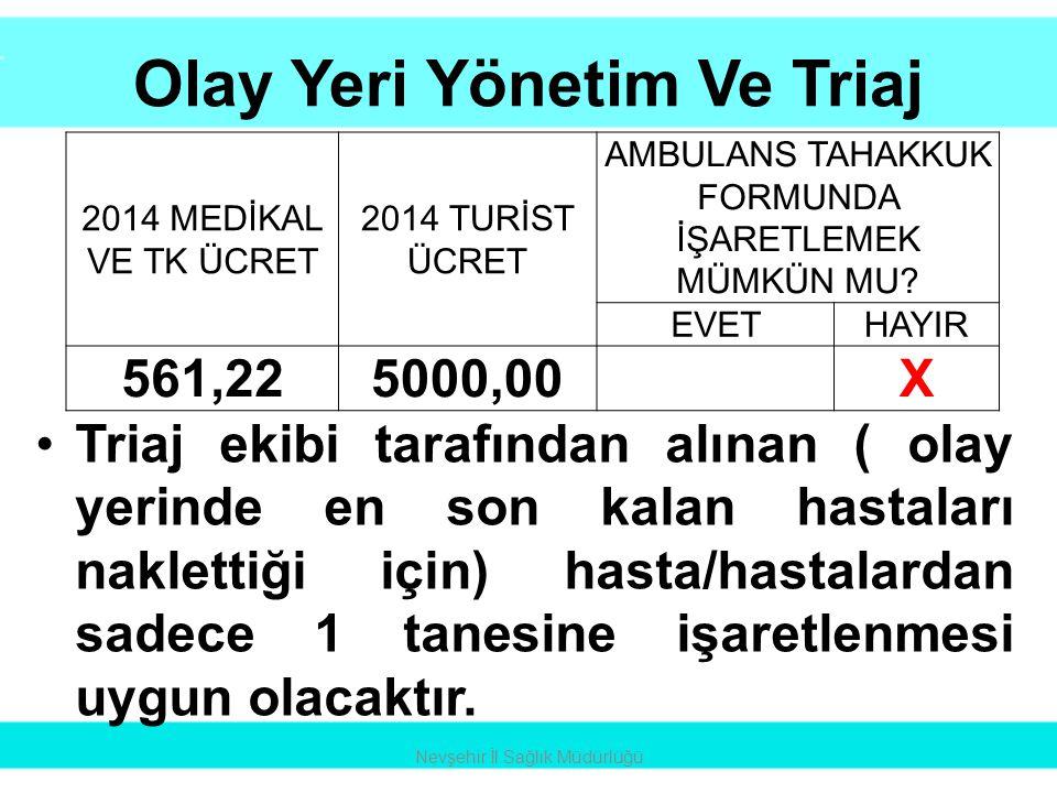 Olay Yeri Yönetim Ve Triaj •Triaj ekibi tarafından alınan ( olay yerinde en son kalan hastaları naklettiği için) hasta/hastalardan sadece 1 tanesine i