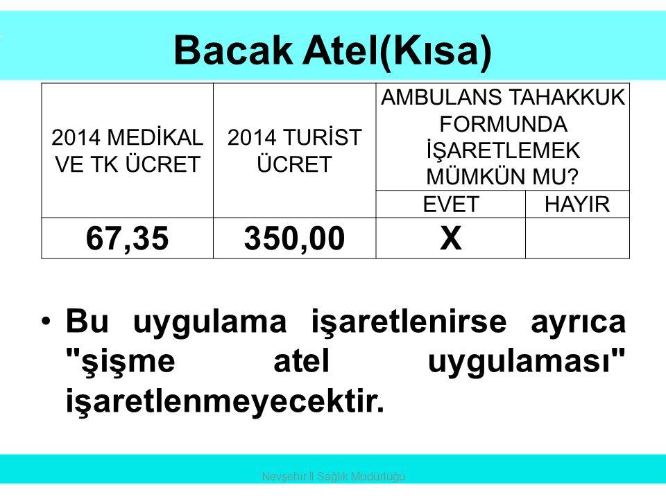 Sırt Tahtası Uygulama Nevşehir İl Sağlık Müdürlüğü 2014 MEDİKAL VE TK ÜCRET 2014 TURİST ÜCRET AMBULANS TAHAKKUK FORMUNDA İŞARETLEMEK MÜMKÜN MU.