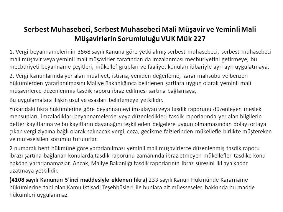 Serbest Muhasebeci, Serbest Muhasebeci Mali Müşavir ve Yeminli Mali Müşavirlerin Sorumluluğu VUK Mük 227 1. Vergi beyannamelerinin 3568 sayılı Kanuna