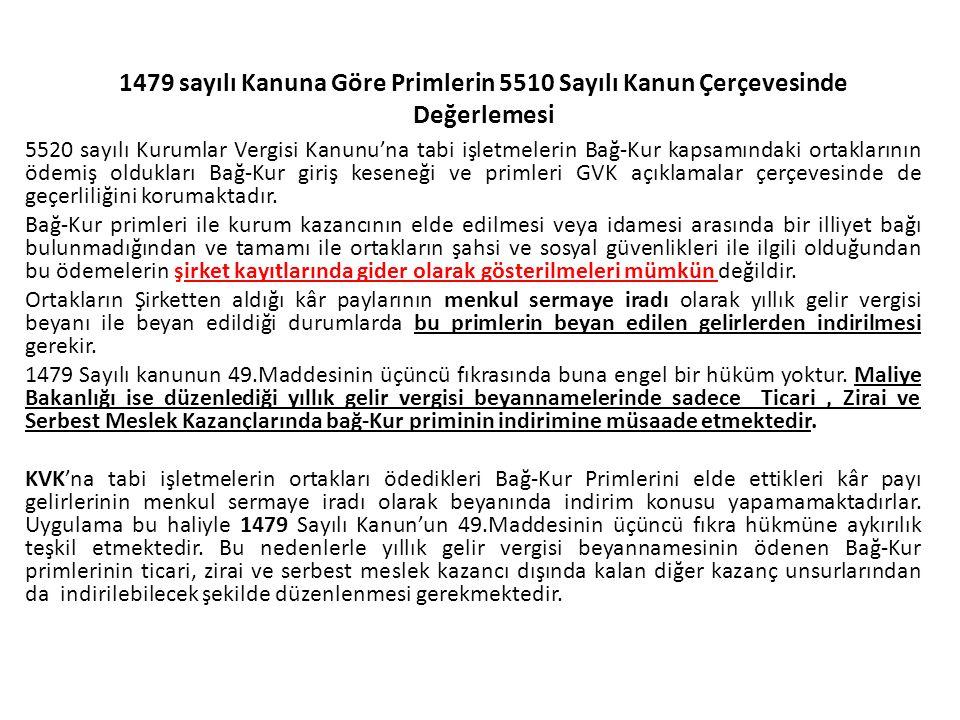 1479 sayılı Kanuna Göre Primlerin 5510 Sayılı Kanun Çerçevesinde Değerlemesi 5520 sayılı Kurumlar Vergisi Kanunu'na tabi işletmelerin Bağ-Kur kapsamın