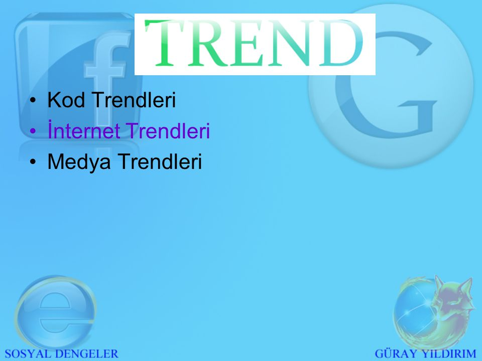 Anket Dönemi >> İlk Trend >> Kullanıcı Etkileşimi >> Beklentinin Görülmesi >> Web 2.0'a Hazırlık