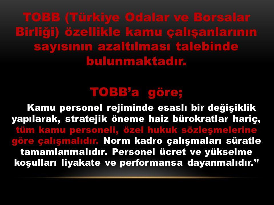 """TİSK (Türkiye İşveren Sendikaları Konfederasyonu) asıl olarak sözleşmelilik üzerinde durmakta ve şöyle demektedir; """"Uygulanması gereken kamu verimlili"""