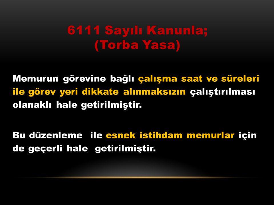 """657 Sayılı Devlet Memurları Kanunu'nda Değişiklik Hükümet tarafından, TBMM'ye 9 Haziran 2010'da """"Devlet Memurları Kanunu ile Bazı Kanun ve Kanun Hükmü"""