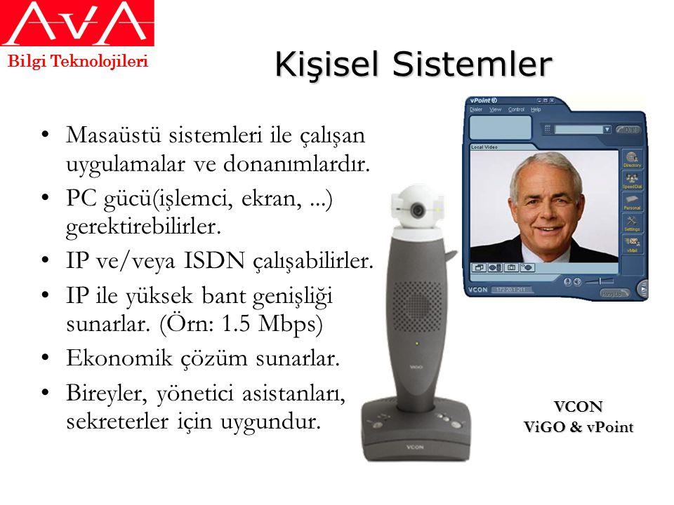 Kişisel Sistemler •Masaüstü sistemleri ile çalışan uygulamalar ve donanımlardır. •PC gücü(işlemci, ekran,...) gerektirebilirler. •IP ve/veya ISDN çalı
