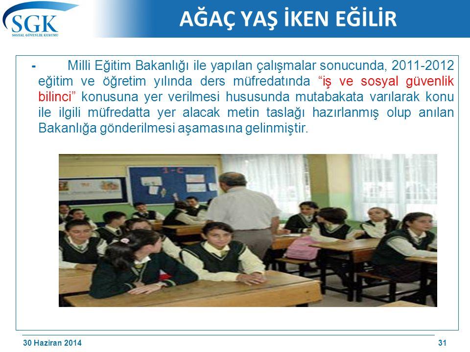 30 Haziran 2014 /174 AĞAÇ YAŞ İKEN EĞİLİR - Milli Eğitim Bakanlığı ile yapılan çalışmalar sonucunda, 2011-2012 eğitim ve öğretim yılında ders müfredat