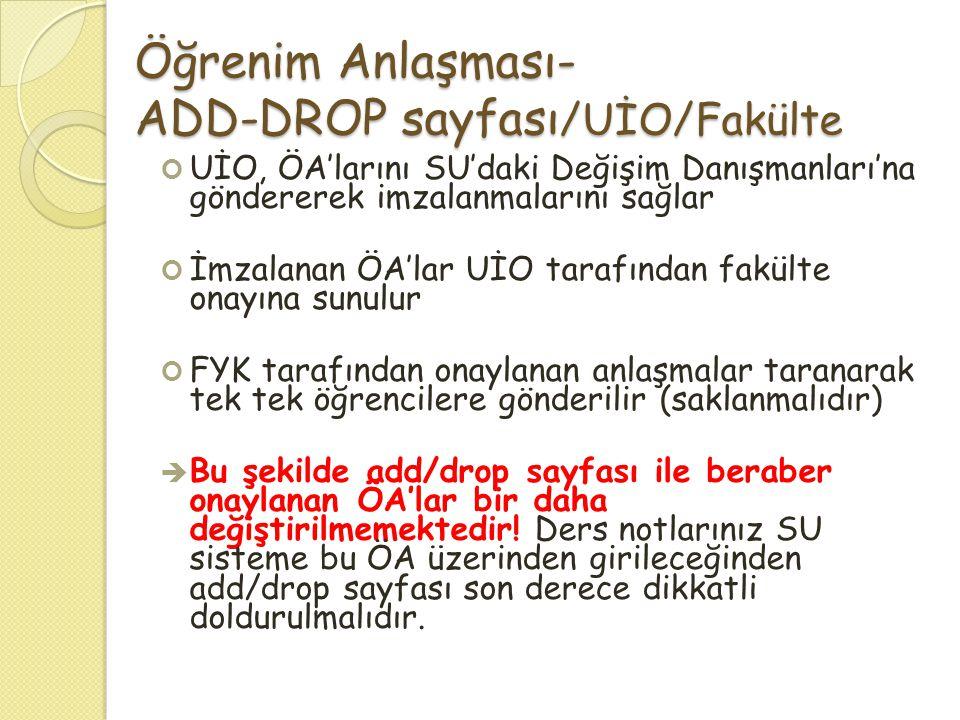 Öğrenim Anlaşması- ADD-DROP sayfası /UİO/Fakülte UİO, ÖA'larını SU'daki Değişim Danışmanları'na göndererek imzalanmalarını sağlar İmzalanan ÖA'lar UİO