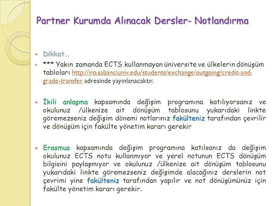 Partner Kurumda Alınacak Dersler- Notlandırma  Dikkat..  *** Yakın zamanda ECTS kullanmayan üniversite ve ülkelerin dönüşüm tabloları http://iro.sab