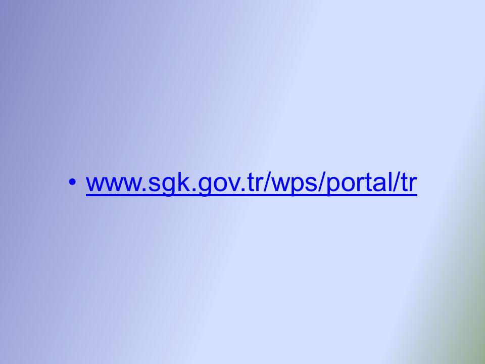 •www.sgk.gov.tr/wps/portal/trwww.sgk.gov.tr/wps/portal/tr