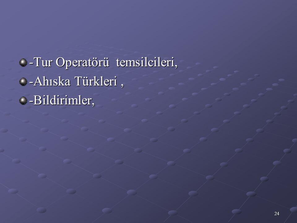 24 -Tur Operatörü temsilcileri, -Ahıska Türkleri, -Bildirimler,